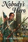 Nobody's Hero by MR Frank Laumer (Hardback, 2008)