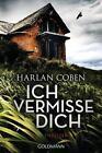 Ich vermisse dich von Harlan Coben (2016, Klappenbroschur)