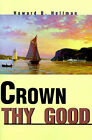 Crown Thy Good by Howard D Hellman (Paperback / softback, 2001)