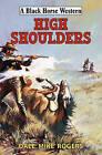 High Shoulders by Dale Mike Rogers (Hardback, 2015)