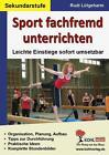 Sport fachfremd unterrichten / Sekundarstufe von Rudi Lütgeharm (2012, Taschenbuch)