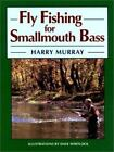 Fly Fishing for Smallmouth Bass by Harry W. Murray (1996, Paperback)