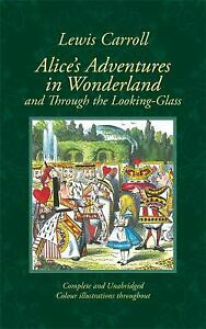 Alice-039-s-Adventures-in-Wonderland-and-Through-the-Looking-Glass-by-Carroll-Lewis