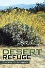 Desert Refuge by Cheryl D Murphy 9781491808627 Paperback 2014