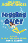 Fogging Over (Mel Beeby, Agent Angel, Book 5) by Annie Dalton (Paperback, 2005)
