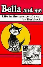 Bella and Me: Life in the Service of a Cat by Block, Herbert