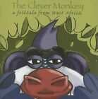 The Clever Monkey: A Folktale from West Africa by Rob Cleveland (Paperback / softback, 2006)