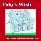 Toby's Wish 9781420840735 by Mary Dudek Paperback