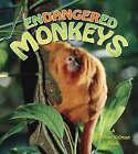 Endangered Monkeys by Molly Aloian, Bobbie Kalman (Paperback, 2007)