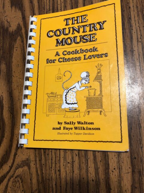 The Country Mouse : A Cookbook for Cheese Lovers (Quail Ridge Press Cookbook Se