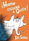 Horton Escucha A Quien! by Dr Seuss (Hardback, 2003)