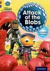 Project X Alien Adventures: Brown Book Band, Oxford Level 11: Attack of the Blobs by Tony Bradman (Paperback, 2014)