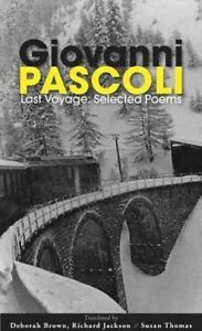 Last-Voyage-Selected-Poems-By-Giovanni-Pascoli-Paperback-by-Brown-Deborah