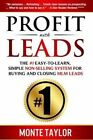 Profit with Leads: The #1 Easy-To-Learn, Simple Non-Selling System for Buying and Closing MLM Leads by MR Monte E Taylor Jr (Paperback / softback, 2014)