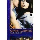 Dare She Kiss & Tell? by Aimee Carson (Hardback, 2012)