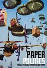 Paper Politics: Socially Engaged Printmaking Today by Josh MacPhee (Paperback, 2010)