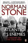 The Atlantic and Its Enemies: A History of the Cold War by Norman Stone (Paperback, 2011)