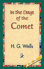 In the Days of the Comet by H G Wells (Hardback, 2007)