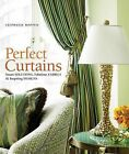 Perfect Curtains: Smart Solutions, Fabulous Fabrics, and Inspiring Designs by Stephanie Hoppen (Hardback)