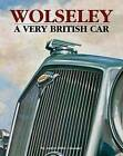 Wolseley a Very British Car by Anders Ditlev Clausager (Hardback, 2016)