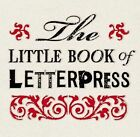 Little Book of Letterpress by Charlotte Rivers (Hardback, 2010)