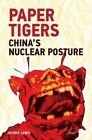 Paper Tigers: China's Nuclear Posture by Jeffrey G. Lewis (Paperback, 2014)