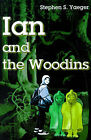 Ian and the Woodins by Stephen S Yaeger (Paperback / softback, 2001)