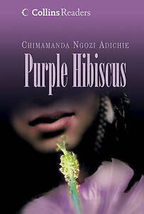 Purple Hibiscus By Adichie Chimamanda Ngozi Author On Feb 22