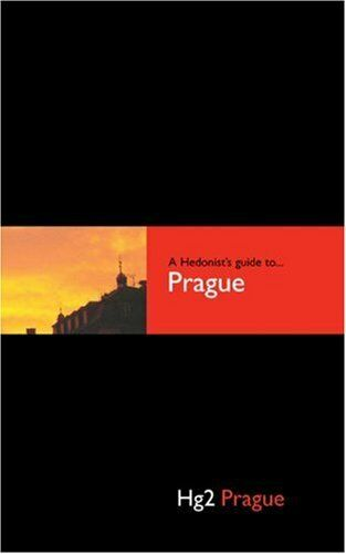A Hedonist's Guide to Prague (Hg2: A Hedonist's Guide to...),Tremayne Carew Pol