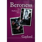 Beroness: The Vonneumann Story by Gaylord (Paperback / softback, 2014)