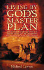 Living by God's Master Plan by Michael Lawson (Paperback, 2000)