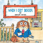 When I Get Bigger by Mercer Mayer (Hardback, 1999)