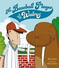 The Baseball Player and the Walrus by Ben Loory (2015, Hardcover)