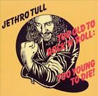 Too Old to Rock 'N' Roll: Too Young to Die! [Bonus Tracks] [Remaster] by Jethro Tull (CD, Oct-2002, Chrysalis Records)