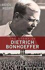 Radical Integrity: The Story of Dietrich Bonhoeffer by Michael Van Dyke (Paperback / softback)