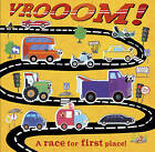 Vrooom!: A Race for First Place! by Little Tiger Press Group (Novelty book, 2016)