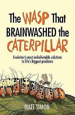1 of 1 - The Wasp That Brainwashed the Caterpillar, Simon, Matt, Good, Hardcover