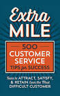 Extra Mile: 500 Customer Service Tips for Success by Tycho Press (Paperback, 2016)