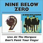 Live at the Marquee/Don't Point Your Finger [Slipcase] by Nine Below Zero (CD, Feb-2005, 2 Discs, BGO)