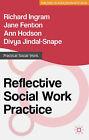 Reflective Social Work Practice by Ann Hodson, Richard Ingram, Divya Jindal-Snape, Jane Fenton (Paperback, 2014)