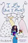 I Do (But I Don't) by Cara Lockwood (Paperback, 2003)