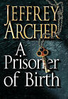 A Prisoner of Birth by Jeffrey Archer (Hardback, 2008)