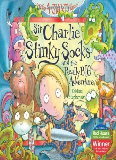 Sir Charlie Stinky Socks and the Really Big Adventure By Kristi .9781405228039