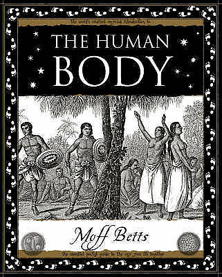 The Human Body (Wooden Books Gift Book), Betts, Moff, New Condition