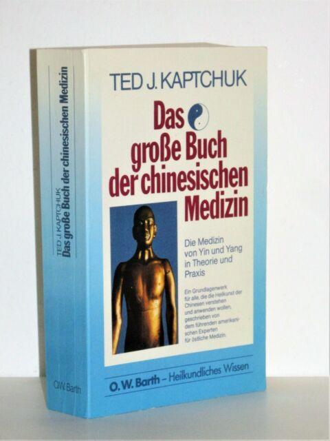 Ted J. Kaptchuk - Das große Buch der chinesischen Medizin - DAS GRUNDLAGENWERK