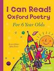 I Can Read! Oxford Poetry for 6 Year Olds by John Foster (Paperback, 2016)