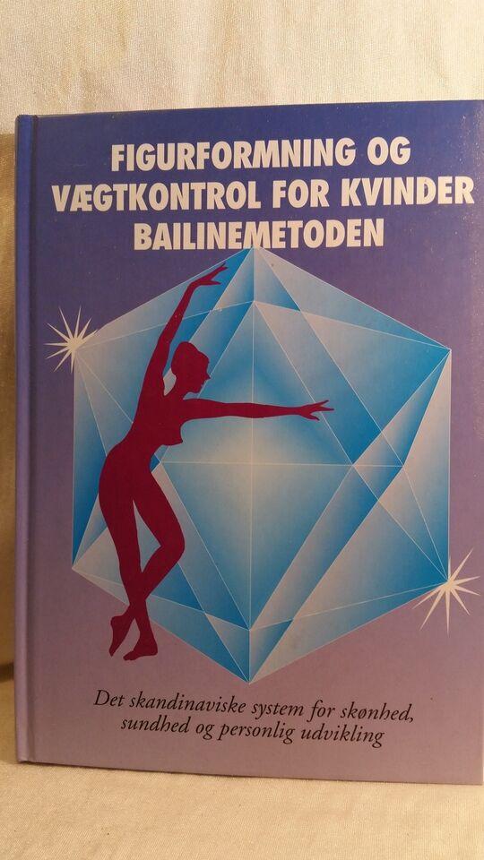 Figurformning og vægtkontrol for kvinder Bailine, Kurt og