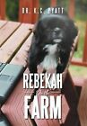 Rebekah on the Farm by Dr K C Pyatt (Hardback, 2012)
