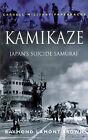 Kamikaze: Japan's Suicide Samurai by Raymond Lamont-Brown (Paperback, 1999)