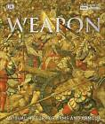 Weapon: A Visual History of Arms and Armour by DK (Hardback, 2016)